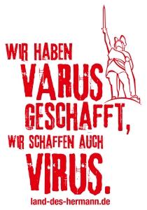 Wir haben Varus geschafft, wir schaffen auch Virus.